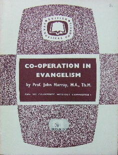 Image for Co-operation in Evangelism  Can we Co-operate without Compromise