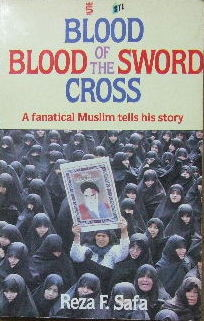 Image for Blood of the Sword - Blood of the Cross  A fanatical Muslim tells his story
