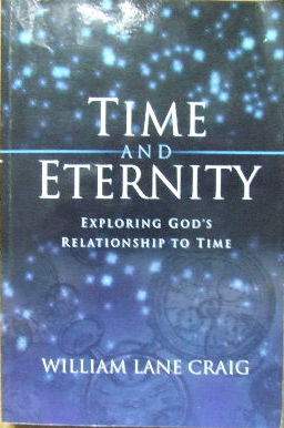 Image for Time and Eternity  Exploring God's relationship to time