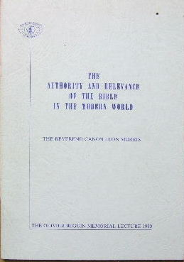 Image for The Authority and Relevance of the Bible in the Modern World  (The Oliver Beguin Menorial Lecture 1980)