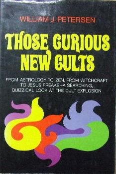 Image for Those Curious New Cults  A searching quizzical look at the cult explosion.