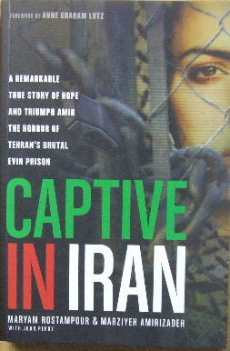 Image for Captive in Iran  A remarkable true story of hope and triumph amid the horror of Tehran's brutal Evin Prison