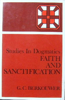 Image for Faith and Sanctification  (Studies in Dogmatics)