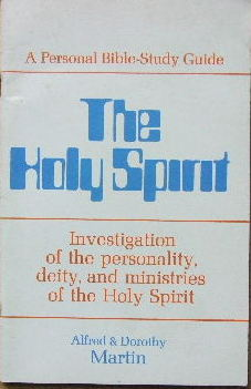 Image for The Holy Spirit  Investigation of the personality, deity, and ministries of the Holy Spirit