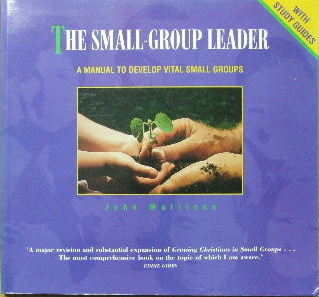 Image for The Small Group Leader  A manual to develop vital small groups