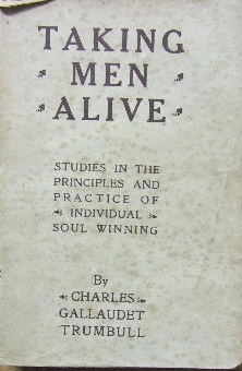 Image for Taking Men Alive  Studies in the principles and practice of individual soul winning