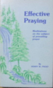 Image for EFFECTIVE PRAYING: Meditations Upon the Subject of Prevailing Prayer.