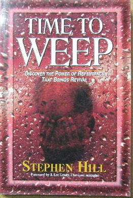 Image for Time to Weep  Discover the power of repentance that brings revival