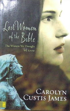 Image for Lost Women of the Bible  Finding Strength & Significance through their Stories