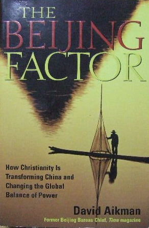Image for The Beijing Factor  How Christianity is Transforming China and Changing the Global Balace of Power