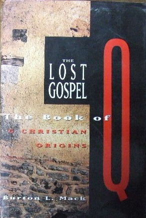 Image for The Lost Gospel  Q and the book of Christian origins