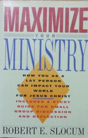 Image for Maximise your Ministry  How you as a lay person can impact your world for Jesus Christ