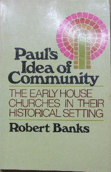 Image for Paul's Idea of Community  The Early House Churches in their Historical Setting