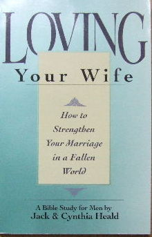 Image for Loving your Wife - a Bible study for men  How to strengthen your marriage in a fallen world