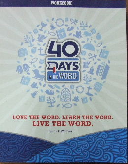 Image for 40 Days in the Word -  Workbook  Love the Word. Learn the Word. Live the Word.