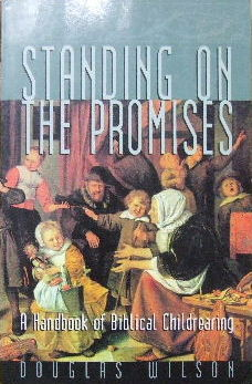 Image for Standing on the Promises  A Handbook of Biblical Childrearing