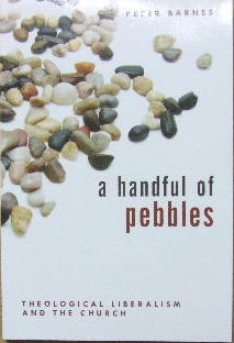 Image for A Handful of Pebbles: Theological Liberalism and the Church.