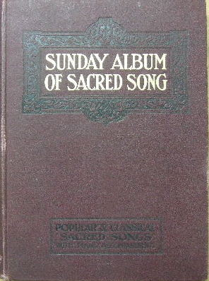 Image for The Sunday Album of Sacred Song, Classical and Popular.