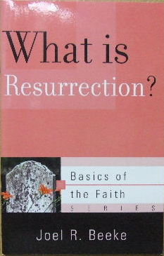 Image for What is Resurrection?  (Basics of the Faith series)