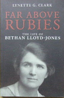 Image for Far Above Rubies: the Life Of Bethan Lloyd-Jones.