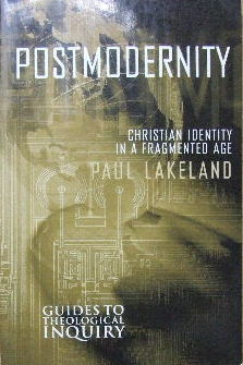 Image for Postmodernity - Christian identity in a fragmented age.