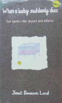 Image for When a baby suddenly dies  Cot death - the impact and effects