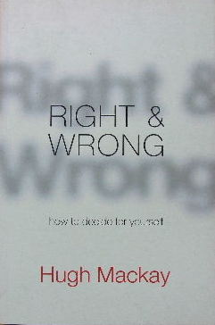 Image for Right and Wrong: How to Decide for Yourself.