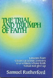 Image for The Trial and Triumph of Faith.