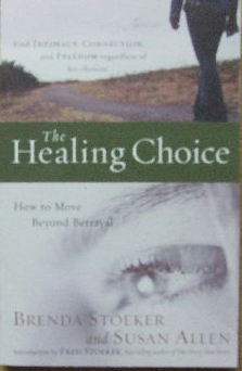 Image for The Healing Choice.  How to move beyond betrayal
