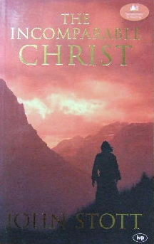 Image for The Incomparable Christ  (Based on the AD2000 London lectures in Contemporary Christianity
