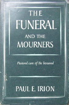 Image for The Funeral and the Mourners  Pastoral care of the Bereaved