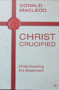 Image for Christ Crucified  Understanding the atonement