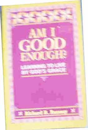 Image for Am I Good Enough?  Learning to Live by God's Grace