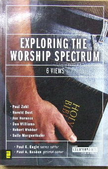 Image for Exploring The Worship Spectrum  Six Views
