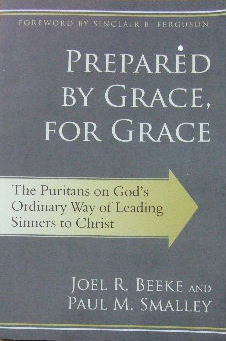 Image for Prepared by Grace for Grace  The Puritans on God's ordinary way of leading sinners to Christ