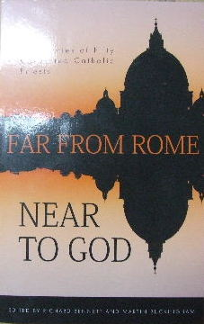 Image for Far From Rome, Near to God  Testimonies of Fifty Converted Roman Catholic Priests