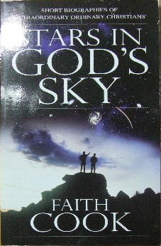 Image for Stars in God's Sky  Short biographies of extraordinary ordinary Christians