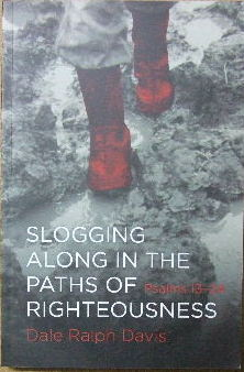 Image for Slogging Along in the Paths of Righteousness  Psalms 13-24