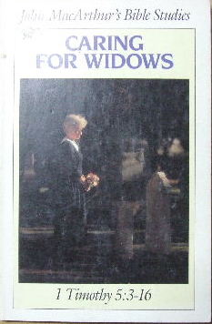 Image for Caring for Widows: 1 Timothy 5 : 3 - 16  (John MacArthur's Bible Studies)