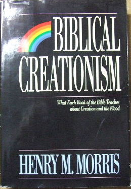 Image for Biblical Creationism  What each Book of the Bible Teaches About Creation and the Flood