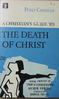 Image for A Christian's Guide to the death of Christ  (The Christian's Guide series, book 12)