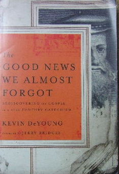 Image for The Good News we almost forgot  Rediscovering the Gospel in a 16th Century Catechism