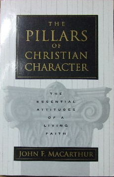 Image for The Pillars of Christian Character  The essential attitudes of a living faith