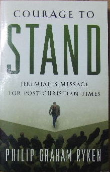 Image for Courage to Stand - Jeremiah's message for post-Christian times.