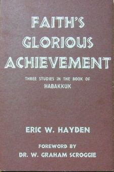 Image for Faith's Glorious Achievement  Three Studies in the Book of Habakkuk