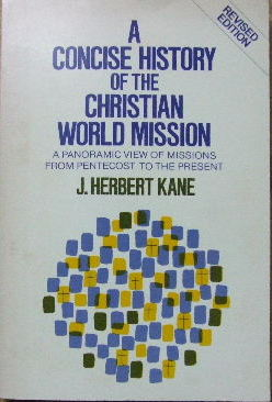 Image for A Concise History of the Christian World Mission  A Panoramic View of Missions from Pentecost to the Present