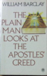 Image for The Plain Man Looks at the Apostles' Creed.