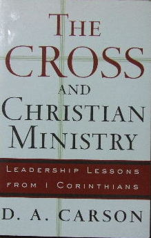 Image for The Cross and Christian Ministry  Leadership lessons from 1 Corinthians