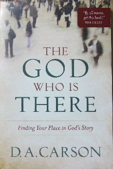 Image for The God Who Is There  Finding Your Place in God's Story