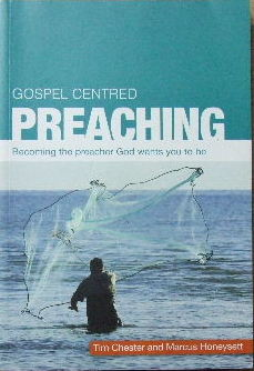 Image for Gospel Centred Preaching  Becoming the preacher God wants you to be